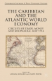 Pretel, D. & Leonard, A.: The Caribbean and the Atlantic World Economy: Circuits of Trade, Money and Knowledge, 1650-1914.